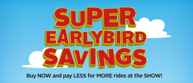 Super Earlybird Savings - Wanganui A&P Show
