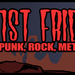 1st Fridays - Punk, Rock, Metal, Indie